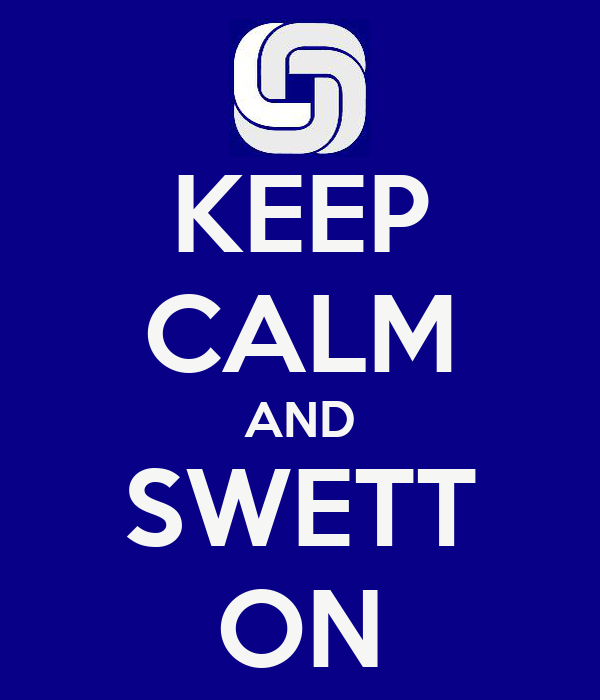 KEEP CALM AND SWETT ON