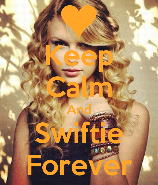 Keep Calm And Swiftie Forever