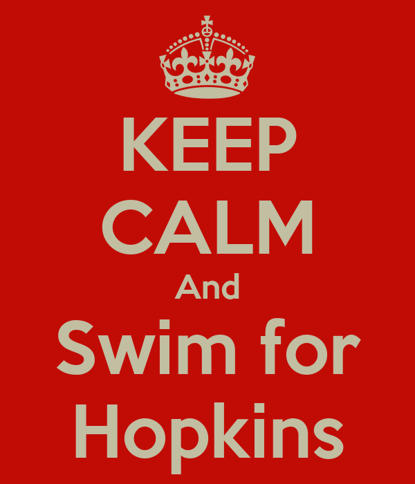KEEP CALM And Swim for Hopkins