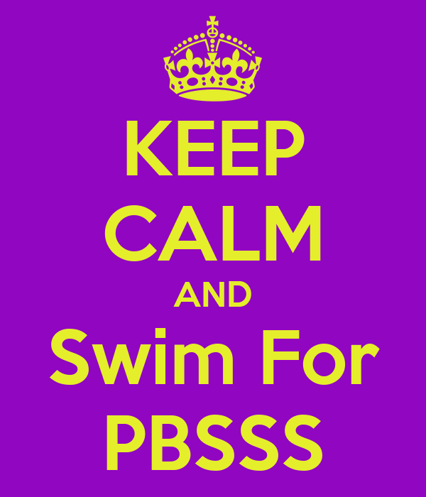 KEEP CALM AND Swim For PBSSS