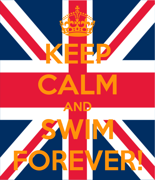 KEEP CALM AND SWIM FOREVER!