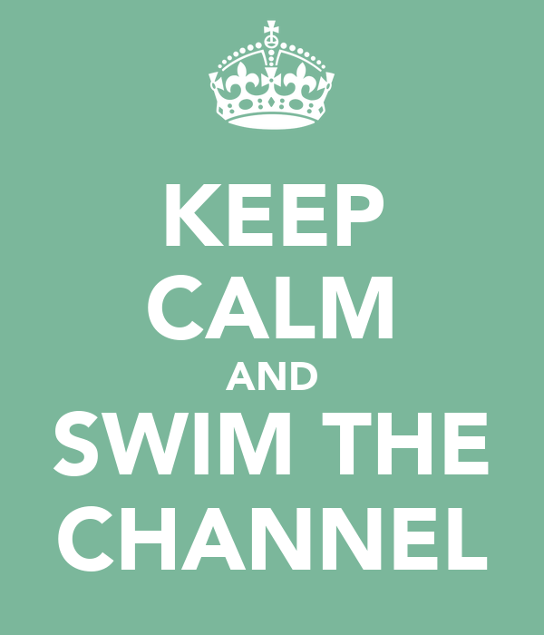 KEEP CALM AND SWIM THE CHANNEL