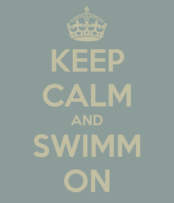 KEEP CALM AND SWIMM ON