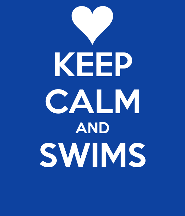 KEEP CALM AND SWIMS