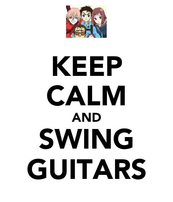 KEEP CALM AND SWING GUITARS