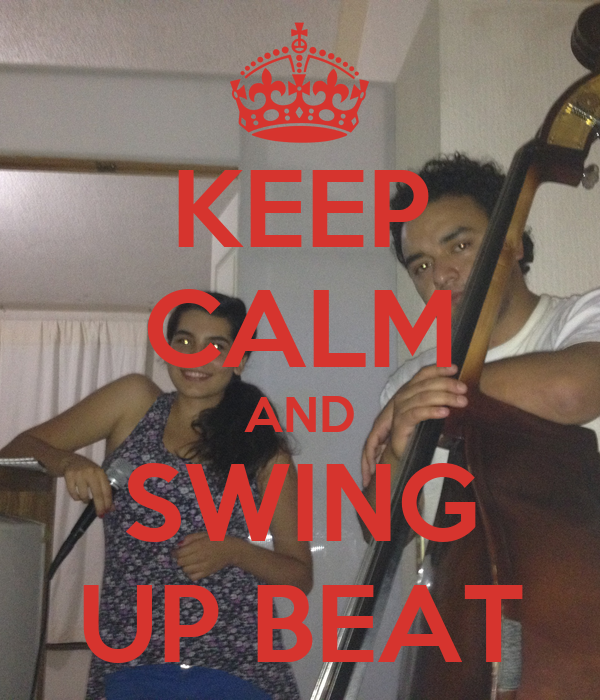 KEEP CALM AND SWING UP BEAT
