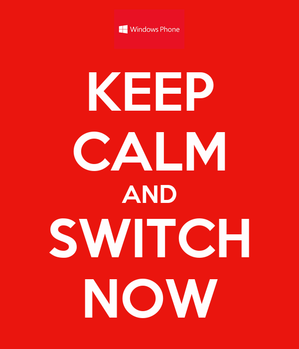 KEEP CALM AND SWITCH NOW