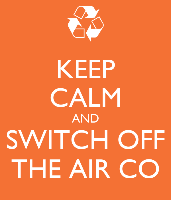 KEEP CALM AND SWITCH OFF THE AIR CO
