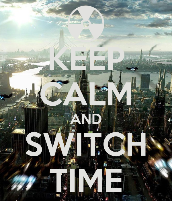 KEEP CALM AND SWITCH TIME