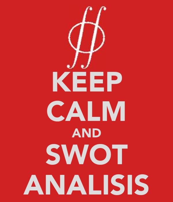 KEEP CALM AND SWOT ANALISIS