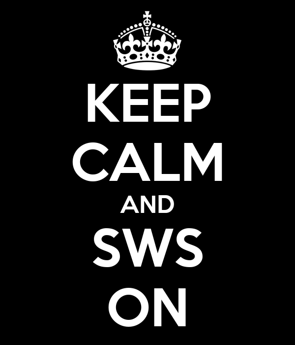 KEEP CALM AND SWS ON