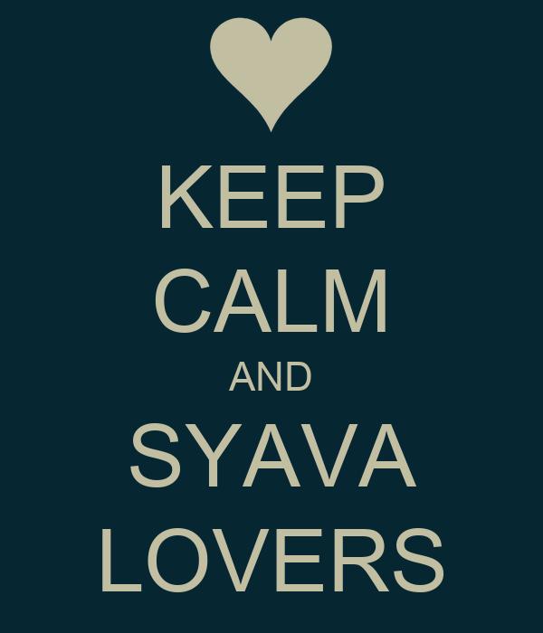 KEEP CALM AND SYAVA LOVERS