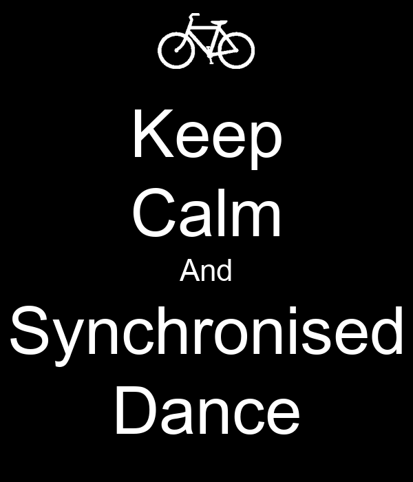 Keep Calm And Synchronised Dance