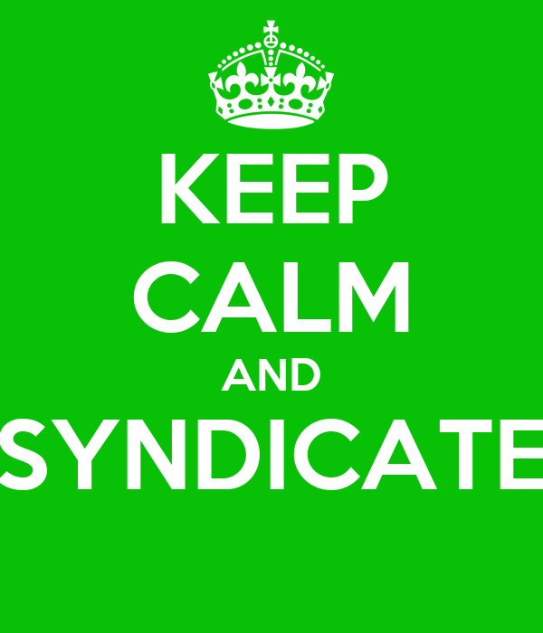 KEEP CALM AND SYNDICATE