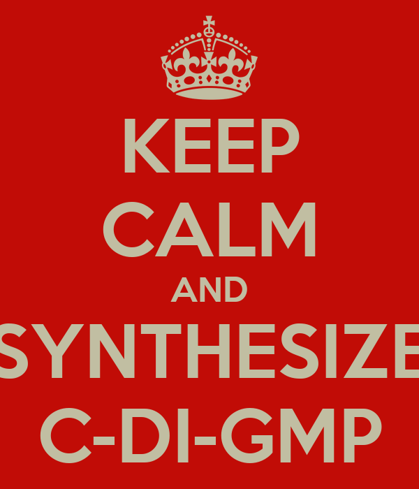 KEEP CALM AND SYNTHESIZE C-DI-GMP