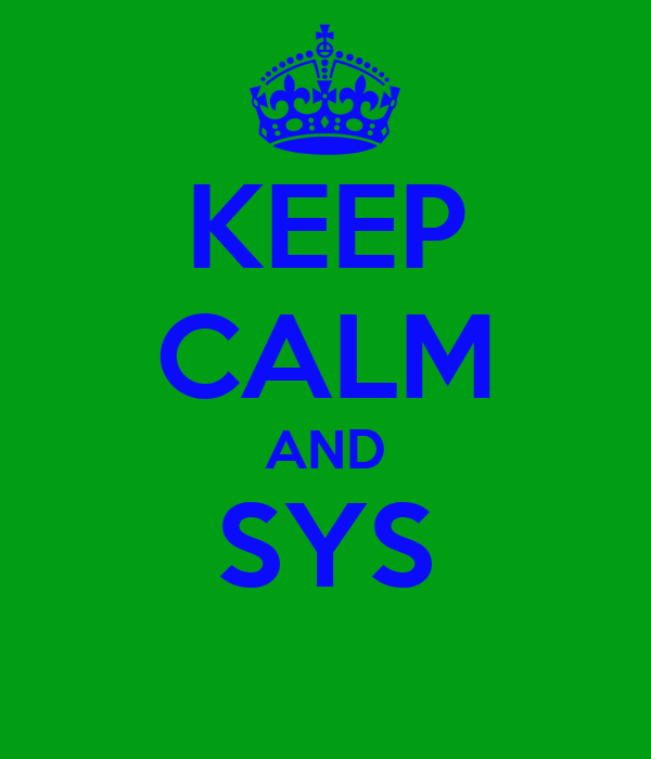 KEEP CALM AND SYS