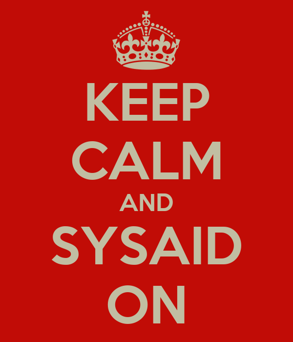 KEEP CALM AND SYSAID ON