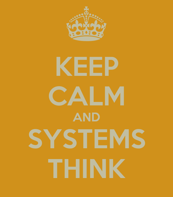KEEP CALM AND SYSTEMS THINK
