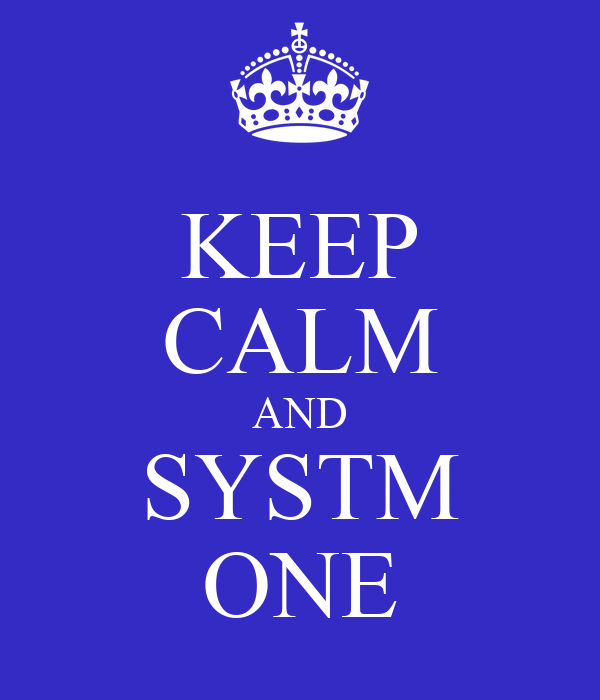 KEEP CALM AND SYSTM ONE