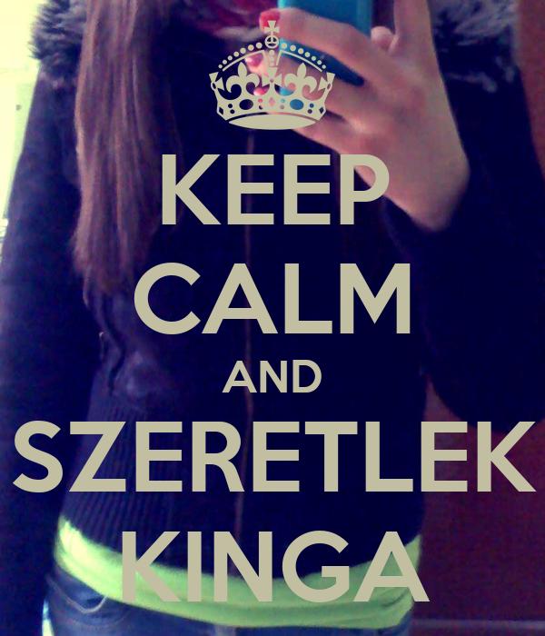 KEEP CALM AND SZERETLEK KINGA