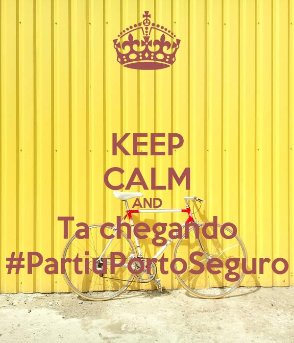 KEEP CALM AND Ta chegando #PartiuPortoSeguro