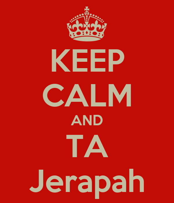 KEEP CALM AND TA Jerapah