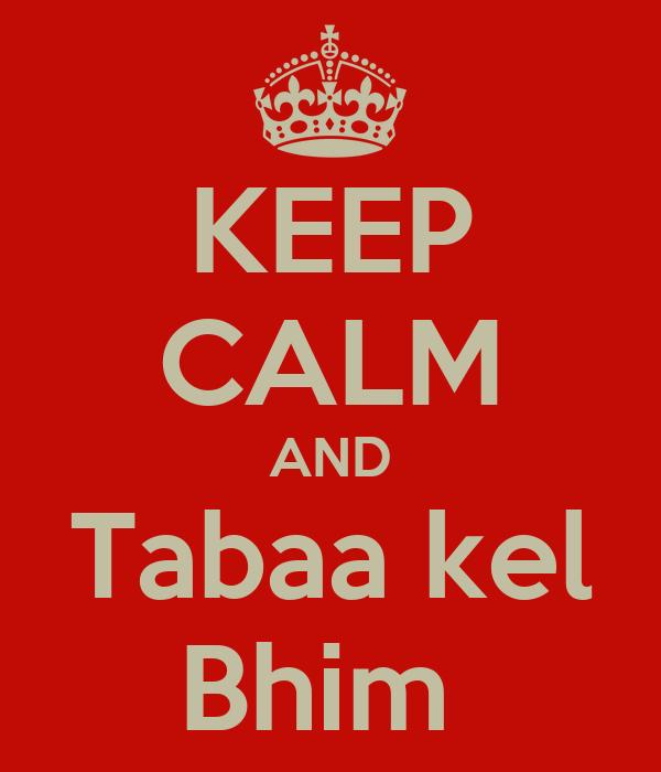 KEEP CALM AND Tabaa kel Bhim