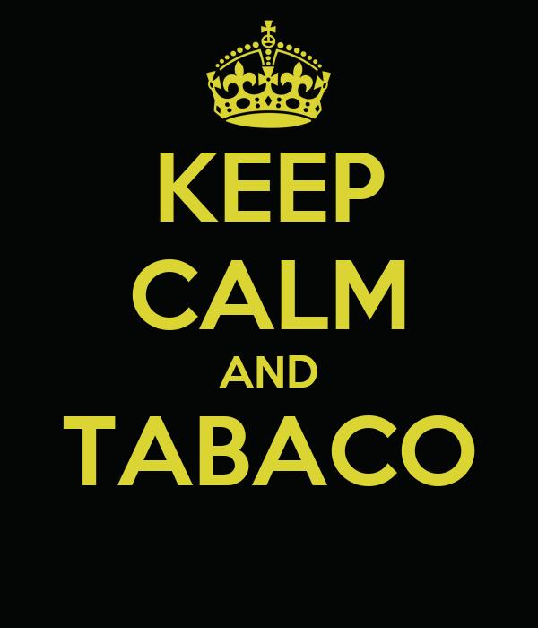 KEEP CALM AND TABACO