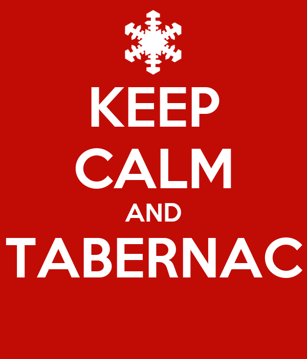 KEEP CALM AND TABERNAC