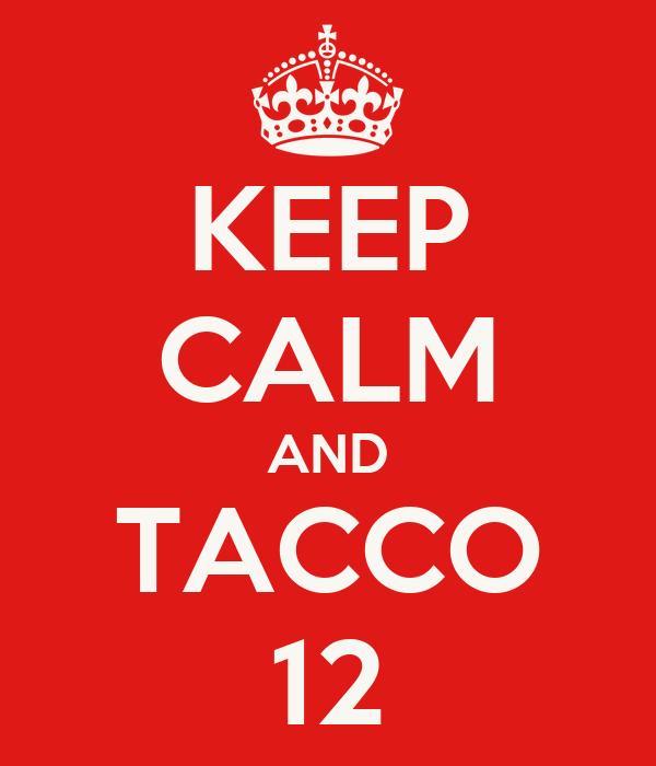 KEEP CALM AND TACCO 12