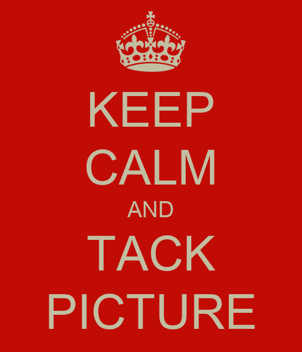 KEEP CALM AND TACK PICTURE