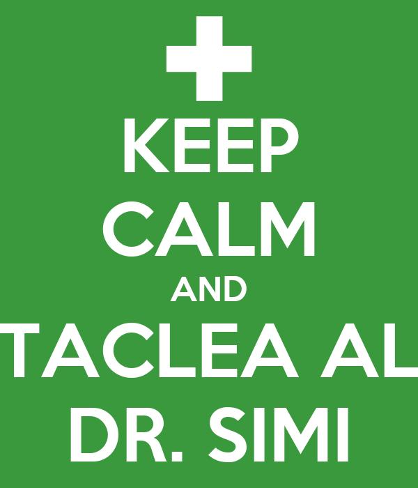 KEEP CALM AND TACLEA AL DR. SIMI