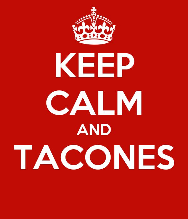 KEEP CALM AND TACONES