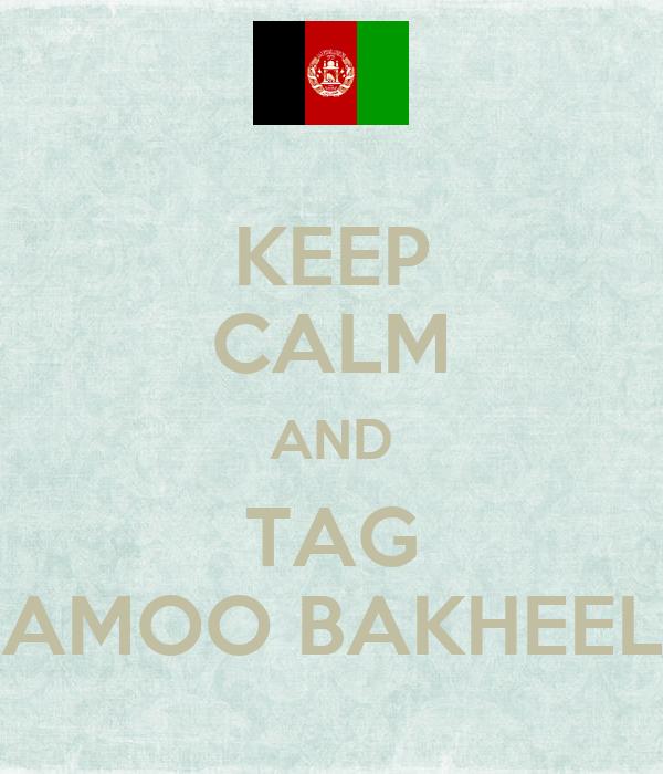 KEEP CALM AND TAG AMOO BAKHEEL