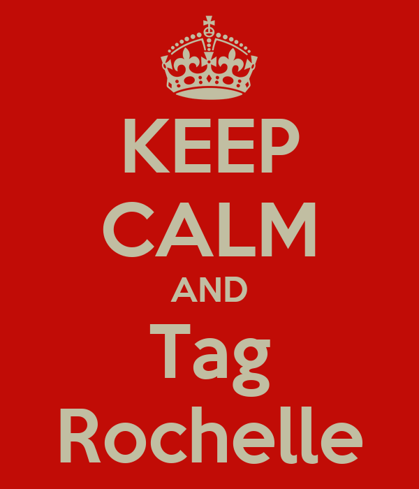 KEEP CALM AND Tag Rochelle