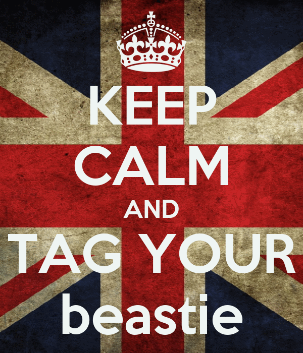 KEEP CALM AND TAG YOUR beastie