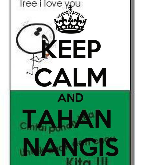 KEEP CALM AND TAHAN  NANGIS