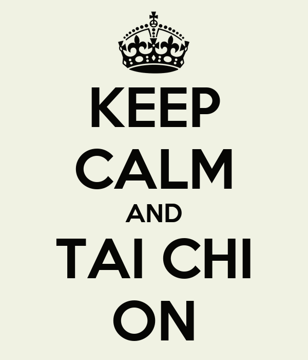 KEEP CALM AND TAI CHI ON