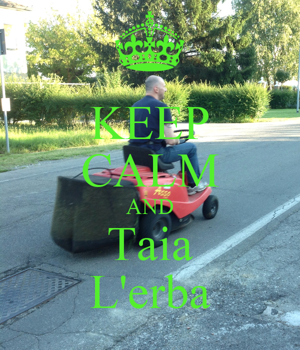 KEEP CALM AND Taia L'erba