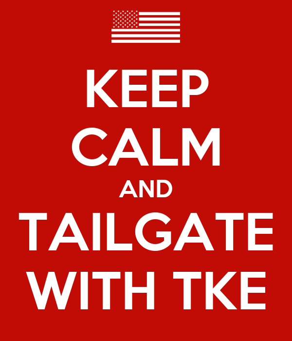 KEEP CALM AND TAILGATE WITH TKE