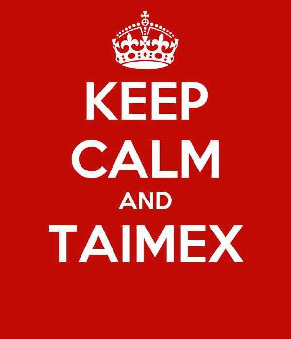 KEEP CALM AND TAIMEX