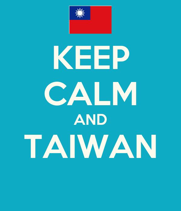 KEEP CALM AND TAIWAN