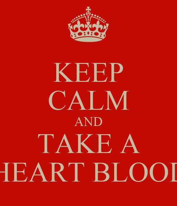 KEEP CALM AND TAKE A LIONHEART BLOODLINE