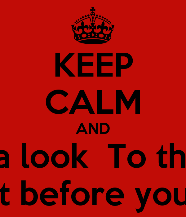 KEEP CALM AND Take a look  To the sky   Just before you die