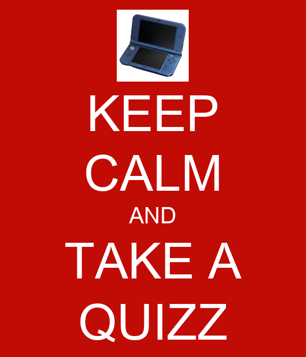 KEEP CALM AND TAKE A QUIZZ
