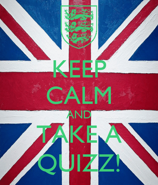 KEEP CALM AND TAKE A QUIZZ!