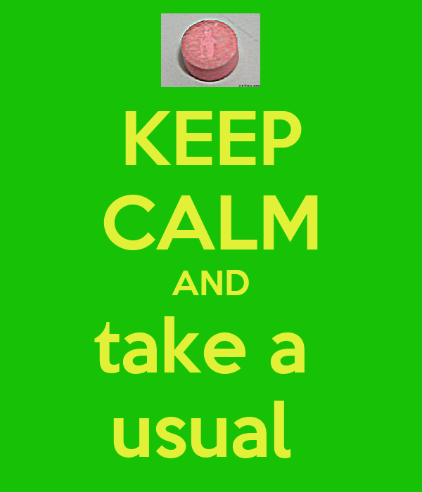 KEEP CALM AND take a  usual