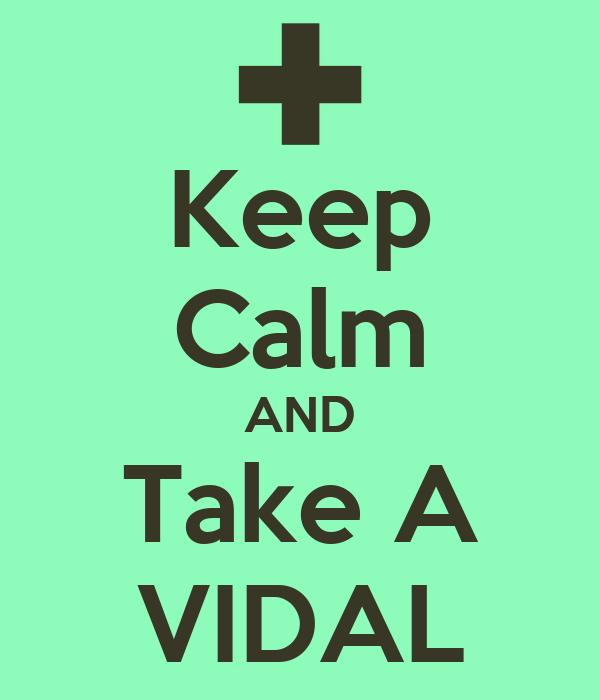 Keep Calm AND Take A VIDAL