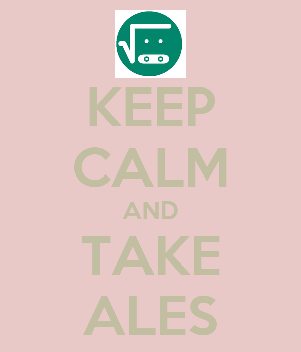 KEEP CALM AND TAKE ALES