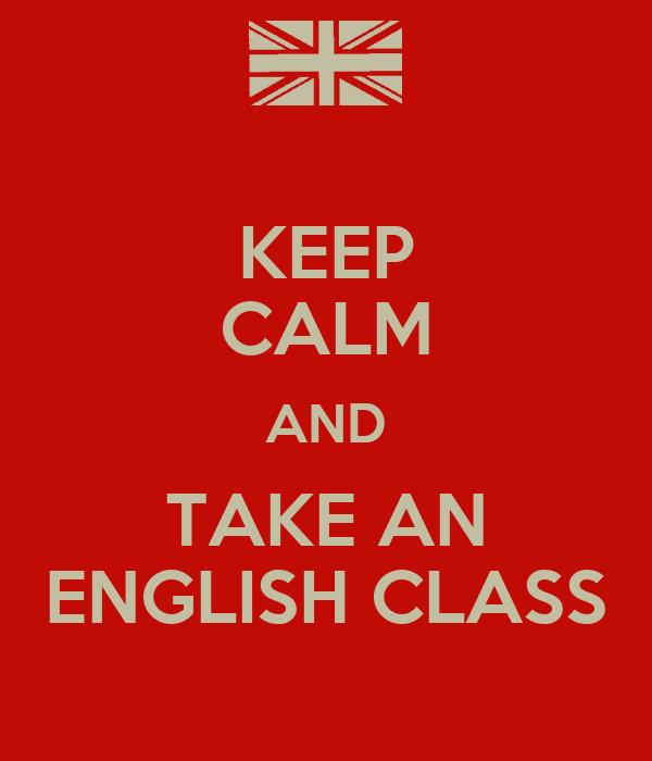 KEEP CALM AND TAKE AN ENGLISH CLASS